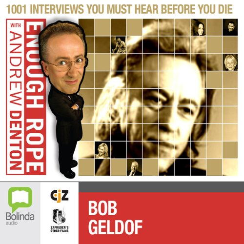 Enough Rope with Andrew Denton: Bob Geldof cover art