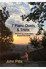 7 Piano Duets & Triets: inspired by music from around the world Paperback