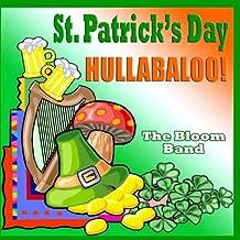 St. Patrick's Day Hullabaloo!