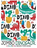 Jumbo Dinosaur Coloring Book for Kids: Unique,Creative, Cute, and Fun Dinosaur Coloring Book for Kids, Toddlers to Engage in Creative Crafts ... Triceratops, Stegosaurus, and More)