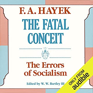The Fatal Conceit     The Errors of Socialism              By:                                                                                                                                 F. A. Hayek                               Narrated by:                                                                                                                                 Everett Sherman                      Length: 7 hrs and 12 mins     29 ratings     Overall 4.5
