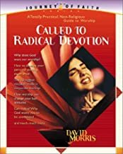 Called To Radical Devotion: A totally practical, non-religious guide to worship (Journey of Faith, 3)