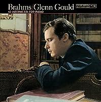 Brahms: 10 Intermezzi by GLENN GOULD (2007-09-03)