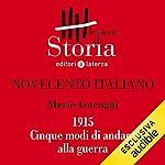 Novecento italiano - 1915. Cinque modi di andare alla guerra