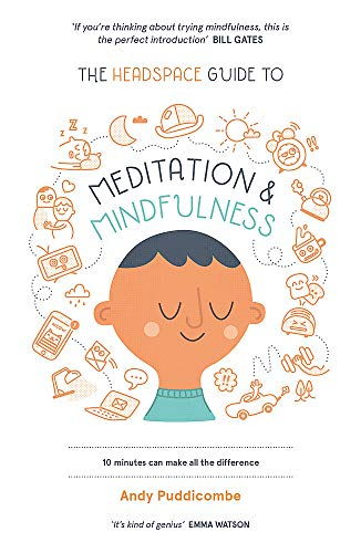 The Headspace Guide to Mindfulness & Meditation: 10 minutes can make all the difference: As Seen on Netflix