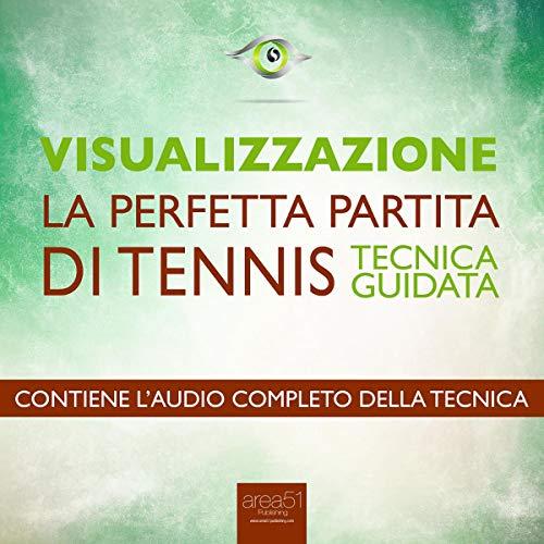 Visualizzazione. La perfetta partita di tennis [Visualization. The perfect tennis match] audiobook cover art