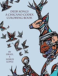 Deer Songs: A Chicano Codex Coloring Book
