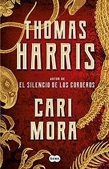 Cari Mora (Spanish Edition) by [Thomas Harris]