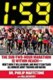 By Philip Maffetone 1:59: The Sub-Two-Hour Marathon Is Within Reach??Here??s How It Will Go Down, and What It Can Teac