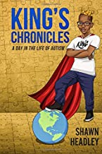 King's Chronicles: A Day In The Life Of Autism