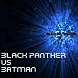 Black Panther Vs Batman Rap Battle