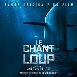 Le chant du loup (Original Motion Picture Soundtrack)