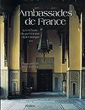 Ambassades de France - Tome 3, Les trésors du patrimoine diplomatique