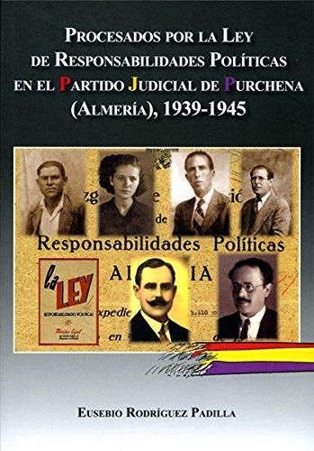 Procesados por la ley de Responsabilidades Politicas en el Partido Judicial de Purchena, Almería. (memoria historica de andalucia)