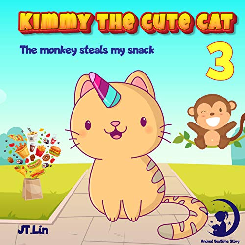 Kimmy The Cute Cat 3: The monkey steals my snack | Cat Before Sleep Bedtime Story Book for kids age 2-6 years old | Gifts for girls (English Edition)