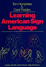 Learning American Sign Language by Tom Humphries, Carol Padden (January 15, 1992) Spiral-bound