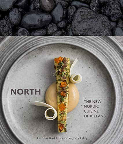 North: The New Nordic Cuisine of Iceland [Lingua Inglese]