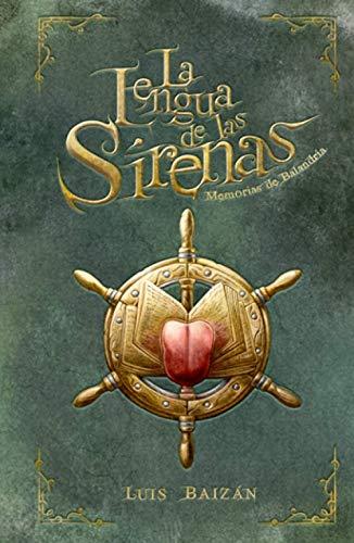 La Lengua de las Sirenas: Memorias de Balandria: Libro juvenil de fantasía, misterio y aventuras (libro para jóvenes y adolescentes a partir de 12-14-16 años)
