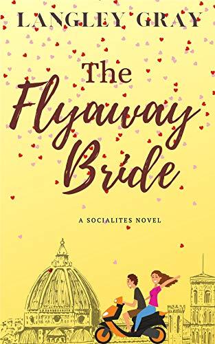 The Flyaway Bride: JoJo Ellison (The Socialites Book 2) (English Edition)