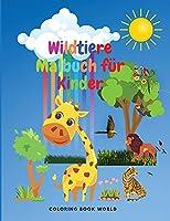 Wildtiere Malbuch fuer Kinder