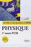 Les 1001 Questions en Prépa Physique Première Année PCSI Programme 2013