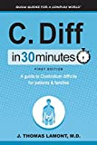 C. Diff In 30 Minutes: A Guide To Clostridium Difficile For Patients & Families