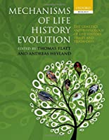 Mechanisms of Life History Evolution: The Genetics and Physiology of Life History Traits and Trade-Offs