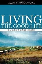 Living the Good Life on God's Good Earth