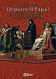 Deporre il Papa? Riflessioni su Sede Romana e crisi nella Chiesa (Tibi dabo claves)