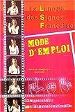 La langue des signes française - Mode d'emploi, l'expression par la pensée visuelle