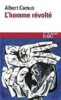 L'Homme Revolte (Folio Essais Series : No 15)