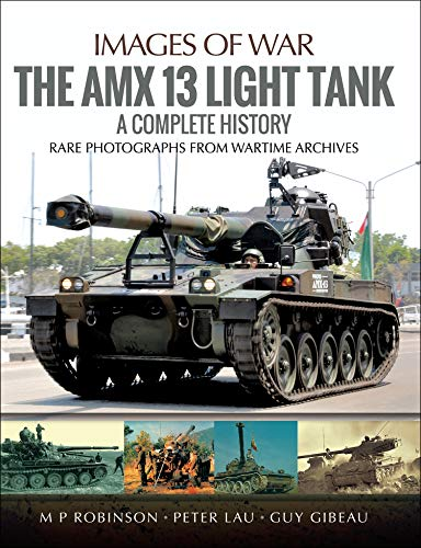 The AMX 13 Light Tank: A Complete History (Images of War) (English Edition)