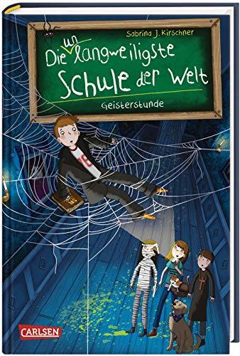 Die unlangweiligste Schule der Welt 6: Geisterstunde: Kinderbuch ab 8 Jahren über eine lustige Schule mit einem Geheimagenten (6)