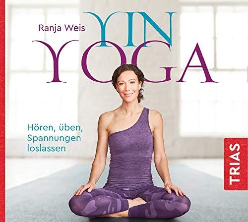 Yin Yoga (Hörbuch): Hören, üben, Spannungen loslassen (Reihe TRIAS Übungen)