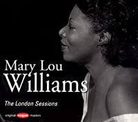 London Sessions by Mary Lou Williams