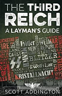 The Third Reich: A Layman's Guide