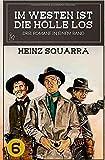IM WESTEN IST DIE HÖLLE LOS, BAND 6: Drei Western-Romane in einem Band!