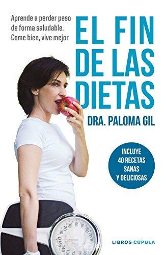 El fin de las dietas: Aprende a perder peso de forma saludable ...