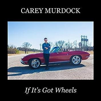 If It's Got Wheels