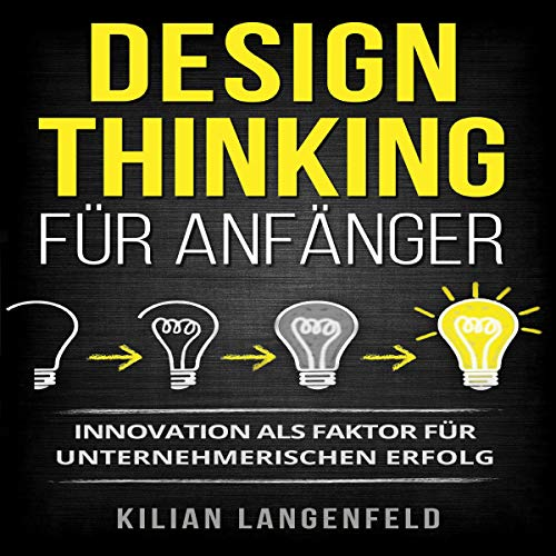 Design Thinking für Anfänger [Design Thinking for Beginners] audiobook cover art