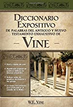 Vine Diccionario Expositivo De Palabras Del Antiguo Y Del Nuevo Testamento Exhaustivo (Spanish Edition)