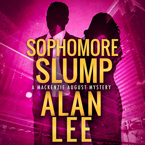 Sophomore Slump     Mackenzie August, Book 1              By:                                                                                                                                 Alan Lee                               Narrated by:                                                                                                                                 Scott Ellis                      Length: 5 hrs and 59 mins     1 rating     Overall 4.0