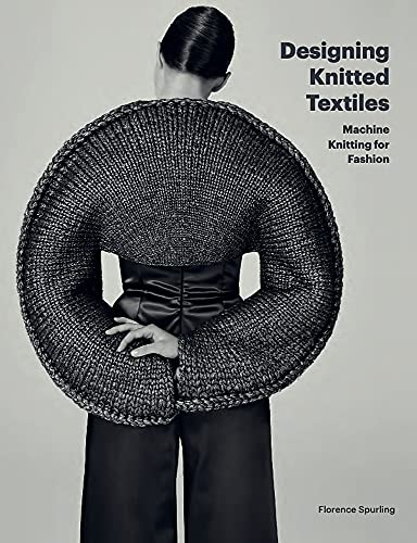 Designing Knitted Textiles: Machine Knitting for Fashion