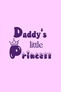 DADDY'S LITTLE PRINCESS: Pink notebook to write in, lined pages, great birthday or christmas gift for your special little ...