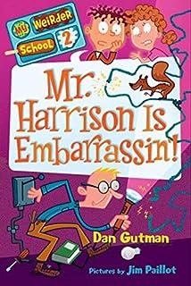My Weirder School #2: Mr. Harrison Is Embarrassin'! (My Weirder School (2))