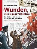 """Hermann Vinke: """"Wunden, die nie ganz verheilten"""" Das Dritte Reich in der Erinnerung von Zeitzeugen"""