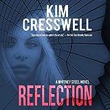Reflection: A Whitney Steel Novel, Book 1