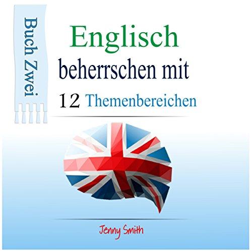 Englisch beherrschen mit 12 Themenbereichen [Master English with 12 topics] audiobook cover art