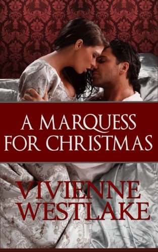 A Marquess for Christmas (Improper Desires) (Volume 1)