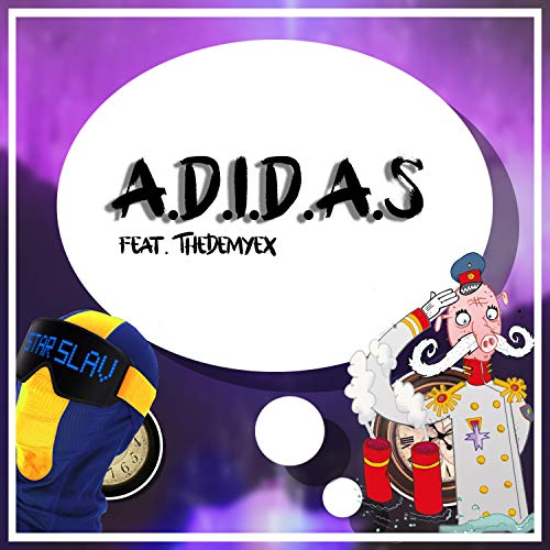A.D.I.D.A.S (feat. TheDemyex)